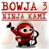 Jeu Bowja The Ninja 3 : Ninja Kami