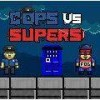 Jeu Cops vs supers heros